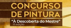 """Município promove 3.ª edição do Concurso de Pintura """"À Descoberta do Mestre"""""""