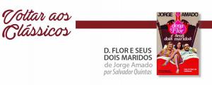 """Voltar aos Clássicos com """"D. Flor e Seus Dois Maridos"""""""