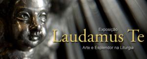 """Exposição """"Laudamus Te"""" no Centro Cultural"""