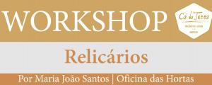 Workshop de Relicários no espaço Cá da Terra