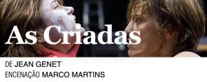 """""""As Criadas"""" pelo Teatro Nacional D. Maria II"""