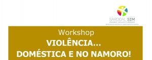 """Workshop """"Violência... Doméstica e no Namoro!"""""""