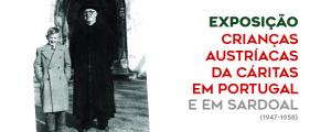 """Exposição """"Crianças Austríacas da Cáritas em Portugal"""""""