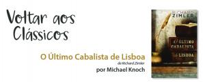 """Voltar aos Clássicos com """"O Último Cabalista de Lisboa"""""""