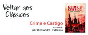 """Voltar aos Clássicos com """"Crime e Castigo"""""""