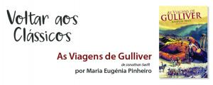 """Voltar aos Clássicos com """"As Viagens de Gulliver"""""""