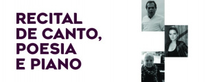 Recital de Canto, Poesia e Piano no Centro Cultural Gil Vicente