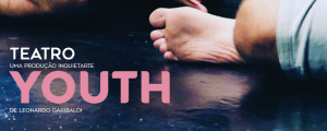 """[In]quietArte apresenta peça de teatro """"Youth"""" no Centro Cultural Gil Vicente"""