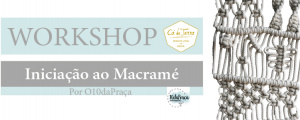 Workshop de Iniciação ao Macramé no Cá da Terra