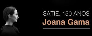 Joana Gama celebra 150 anos de Satie no Centro Cultural