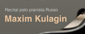 Recital de piano por Maxim Kulagin no Centro Cultural